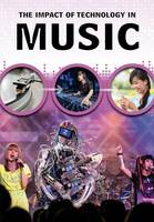 The Impact of Technology in Music by Matthew Anniss