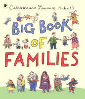 Big Book of Families by Catherine Anholt, Laurence Anholt