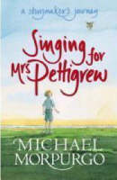 Singing for Mrs Pettigrew by Michael Morpurgo