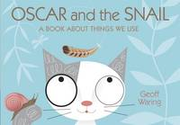 Oscar and the Snail A Book About Things That We Use by Geoff Waring