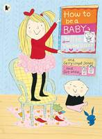 How to be a Baby by Me, the Big Sister by Sally Lloyd-Jones