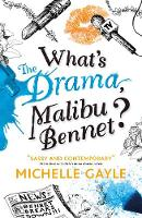 Cover for What's the Drama, Malibu Bennet? by Michelle Gayle