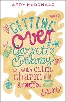 Cover for Getting Over Garrett Delaney by Abby McDonald