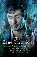 Cover for The Bane Chronicles by Cassandra Clare, Sarah Rees Brennan, Maureen Johnson