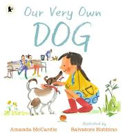 Our Very Own Dog Taking Care of Your First Pet by Amanda McCardie
