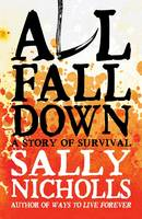 Cover for All Fall Down by Sally Nicholls