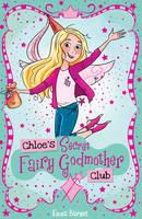 Chloe's Secret Fairy Godmother Club by Emma Barnes