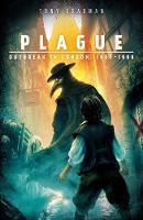 ~ Plague: Outbreak in London, 1665 - 1666 by Tony Bradman
