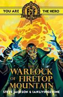 Fighting Fantasy:The Warlock of Firetop Mountain by Ian Livingstone, Steve Jackson