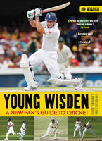 Young Wisden A New Fan's Guide to Cricket by Tim De Lisle, Lawrence Booth