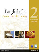 English for IT Level 2 Coursebook and CD-ROM Pack by David Hill, Karenne Sylvester
