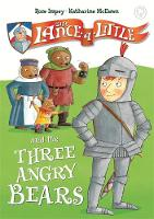 Sir Lance-a-Little and the Three Angry Bears by Rose Impey