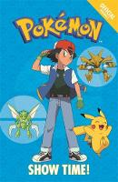 The Official Pokemon Fiction: Show Time! Book 6 by Pokemon