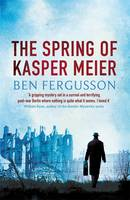 Cover for The Spring of Kasper Meier by Ben Fergusson