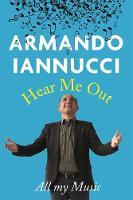 Hear Me Out by Armando Iannucci