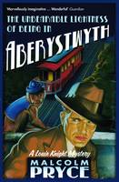Cover for The Unbearable Lightness of Being in Aberystwyth by Malcolm Pryce