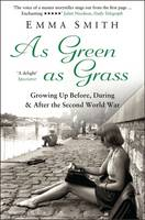 Cover for As Green as Grass Growing Up Before, During & After the Second World War by Emma Smith
