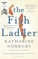 Cover for The Fish Ladder A Journey Upstream by Katharine Norbury