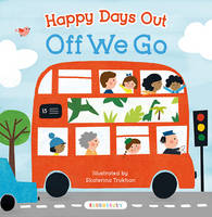 Happy Days Out: Off We Go! by Ekaterina Trukhan