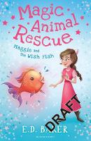 Magic Animal Rescue 2: Maggie and the Wish Fish by E. D. Baker