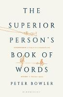 The Superior Person's Book of Words by Peter Bowler