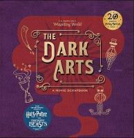 J.K. Rowling's Wizarding World - The Dark Arts A Movie Scrapbook by Warner Bros.
