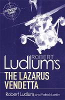 Cover for Robert Ludlum's The Lazarus Vendetta by Robert Ludlum and Patrick Larkin