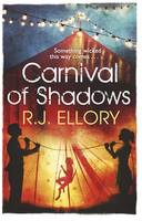 Cover for A Carnival of Shadows by R. J. Ellory
