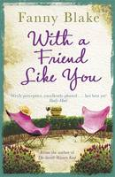 Cover for With a Friend Like You by Fanny Blake