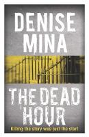 Cover for The Dead Hour by Denise Mina