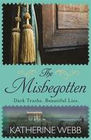 Cover for The Misbegotten by Katherine Webb