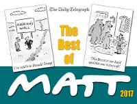 The Best of Matt 2017 Our world today - brilliantly funny cartoons by Matt Pritchett