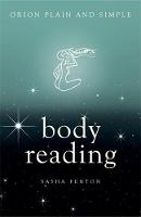 Body Reading, Orion Plain and Simple by Sasha Fenton