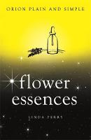 Flower Essences, Orion Plain and Simple by Linda Perry