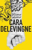 Mirror, Mirror A Twisty Coming-of-Age Novel about Friendship and Betrayal from Cara Delevingne by Cara Delevingne