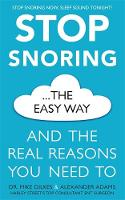 Stop Snoring The Easy Way And the real reasons you need to by Dr Mike Dilkes, Alexander Adams