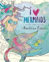 I Heart Mermaids Keep Calm and Colour In! by Anastasia Catris