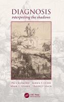 Diagnosis Interpreting the Shadows by Pat Croskerry, Karen S. Cosby, Mark L. Graber, Hardeep Singh