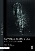 Surrealism and the Gothic Castles of the Interior by Neil Matheson