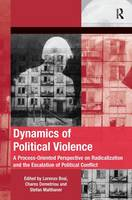 Dynamics of Political Violence A Process-Oriented Perspective on Radicalization and the Escalation of Political Conflict by Chares Demetriou