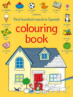 First 100 Words in Spanish Colouring Book by Heather Amery