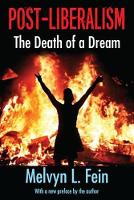 Post-Liberalism The Death of a Dream by Melvyn L. Fein