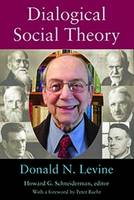 Dialogical Social Theory by Donald N. Levine, Peter Baehr