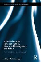 Arius Didymus on Peripatetic Ethics, Household Management, and Politics by William W. Fortenbaugh