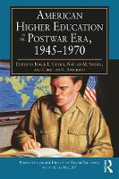 American Higher Education in the Postwar Era, 1945-1970 by Roger L. Geiger