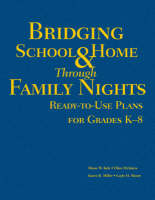 Bridging School and Home Through Family Nights Ready-to-Use Plans for Grades K-8 by Diane W. Kyle, Ellen McIntyre, Karen Buckingham Miller, Gayle H. Moore