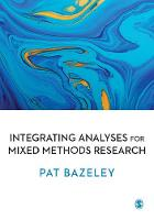 Integrating Analyses for Mixed Methods Research by Patricia Bazeley