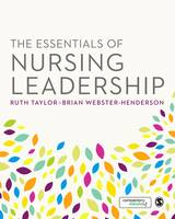 The Essentials of Nursing Leadership by Ruth Taylor