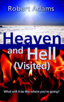 Heaven and Hell (Visited) by Robert, Sai Adams