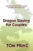 Dragon Slaying for Couples by Tom Prinz